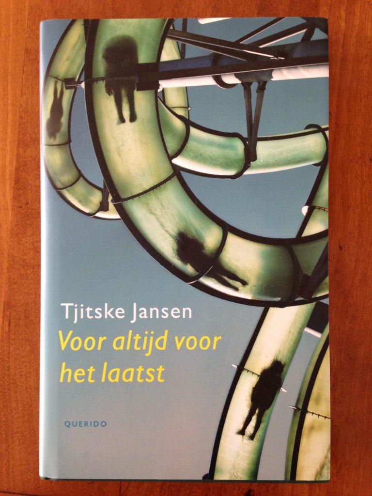 Tjitske Jansen 'Voor altijd voor het laatst'